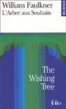 William Faulkner - L'arbre aux souhaits : The wishing tree.