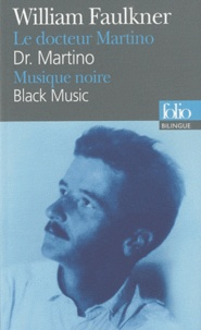 William Faulkner - Le Docteur Martino ; Musique noire - Dr Martino ; Black Music.