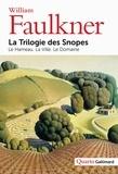William Faulkner - Les Snopes - Le Hameau ; La Ville ; Le Domaine.