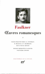 William Faulkner - Oeuvres romanesques - Tome 1.