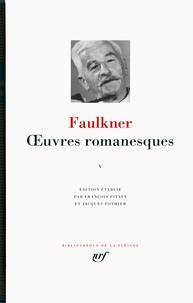 William Faulkner - Oeuvres romanesques - Tome 5, La Ville ; La Demeure ; Les Larrons.