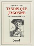 William Faulkner - Tandis que j'agonise.