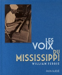 William Ferris - Les Voix du Mississippi. 1 DVD + 1 CD audio