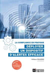 William Feugère - La compliance en pratique - Déployer un dispositif d'alertes efficace.