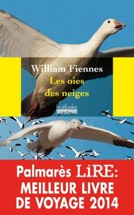 William Fiennes - Les oies des neiges.