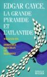 William Fix et Dorothée Koechlin de Bizemont - Edgar Cayce, la Grande Pyramide et l'Atlantide.
