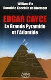 William Fix - Edgar Cayce : la Grande Pyramide et l'Atlantide.