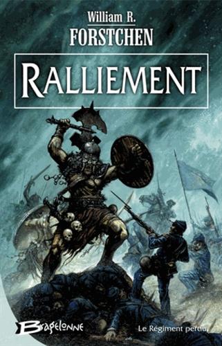 William Forstchen - Le régiment perdu Tome 1 : Ralliement.