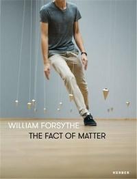 William Forsythe - William Forsythe the fact of matter.