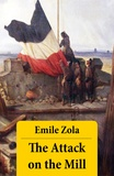 William Foster Apthorp et Emile Zola - The Attack on the Mill (Unabridged).