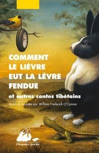 Comment le lièvre eut la lèvre fendue- Et autres contes tibétains - William Frederick O'Connor | Showmesound.org