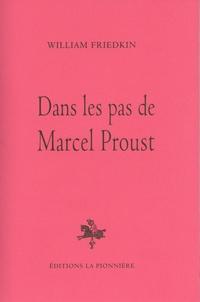 William Friedkin - Dans les pas de Marcel Proust.