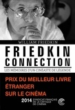 William Friedkin - Friedkin Connection - Les mémoire d'un cinéaste de légende.