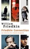 William Friedkin - Friedkin Connection - Les mémoires d'un cinéaste de légende.