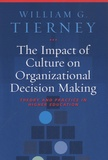 William G. Tierney - The Impact of Culture on Organizational Decision Making - Theory and Practice in Higher Education.