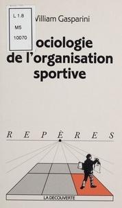 William Gasparini - Sociologie de l'organisation sportive.