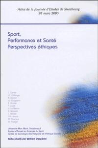 William Gasparini - Sport, performance et santé : Perspectives éthiques - Actes de la Journée d'Etudes de Strasbourg, 28 mars 2003.