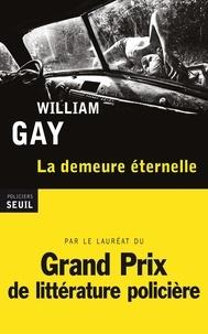 William Gay - La demeure éternelle.