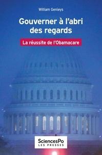 William Genieys - Gouverner à l'abri des regards - La réussite de l'Obamacare.
