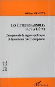 William Genieys - Les élites espagnoles face à l'État - Changements de régimes politiques et dynamiques centre-périphéries.