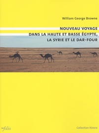 William-George Browne - Nouveau voyage dans la haute et basse Egypte, la Syrie et le Dar-Four.