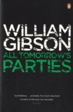 William Gibson - All Tomorrow's Parties.