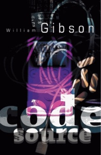 William Gibson - Code Source.