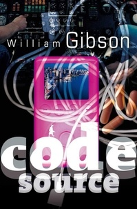 William Gibson - Code Source.