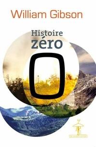 William Gibson - Histoire zéro.