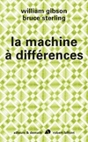William Gibson et Bruce Sterling - La machine à différences.