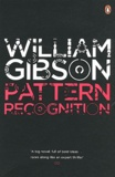 William Gibson - Pattern Recognition.