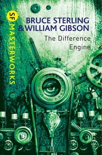 William Gibson et Bruce Sterling - The Difference Engine.