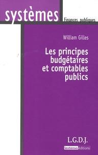 William Gilles - Les principes budgétaires et comptables publics.
