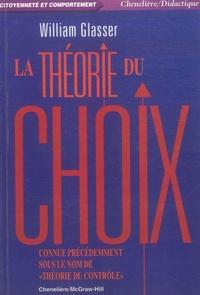 """William Glasser - La théorie du choix - Connue précédemment sous le nom de """"théorie du contrôle""""."""