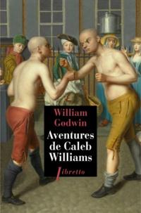William Godwin - Les aventures de Caleb Williams.