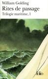 William Golding - Trilogie maritime Tome 1 : Rites de passage.