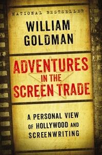 William Goldman - Adventures in the Screen Trade.