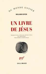 William Goyen - Un livre de Jésus.