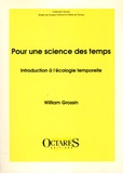 William Grossin - Pour une science des temps - Introduction à l'écologie temporelle.