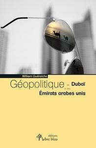 William Guéraiche - Géopolitique de Dubaï et des Emirats arabes unis.