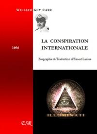 Ernest Larisse et William Guy Carr - La Conspiration Internationale.