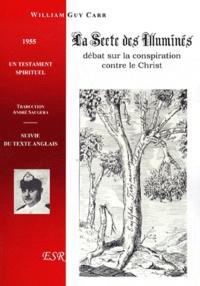 André Saugera et William Guy Carr - La Secte des Illuminés - Débat sur la conspiration contre le Christ.
