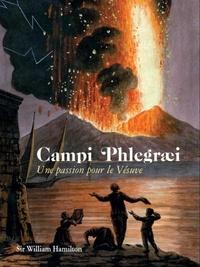 Campi Phlegrai- Une passion pour le Vésuve - William Hamilton pdf epub