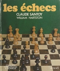 William Hartston et Claude Santoy - Les échecs.