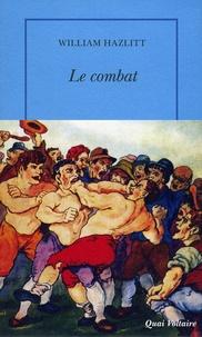 William Hazlitt - Le combat et autres essais.