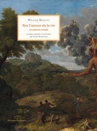 William Hazlitt - Sur l'amour de la vie et autres essais.