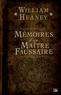 William Heaney - Mémoires d'un maître faussaire.