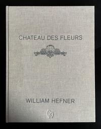 William Hefner - Château des fleurs.