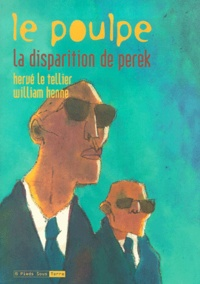 William Henne et Hervé Le Tellier - Le Poulpe Tome 8 : La disparition de Perek.