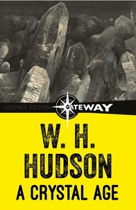William Henry Hudson - A Crystal Age.